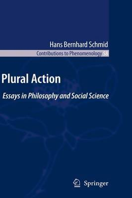 Plural Action: Essays in Philosophy and Social Science