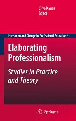 Elaborating Professionalism: Studies in Practice and Theory