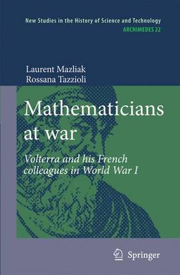 Mathematicians at war: Volterra and his French colleagues in World War I