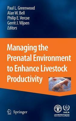 Managing the Prenatal Environment to Enhance Livestock Productivity
