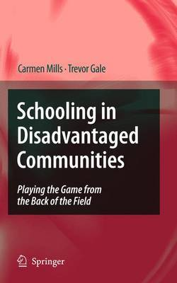 Schooling in Disadvantaged Communities: Playing the Game from the Back of the Field