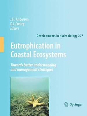 Eutrophication in Coastal Ecosystems: Towards Better Understanding and Management Strategies