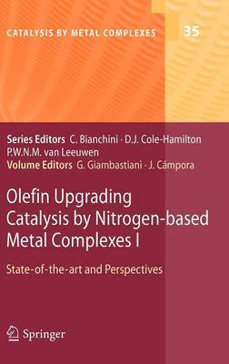 Olefin Upgrading Catalysis by Nitrogen-Based Metal Complexes I: State-of-the-Art and Perspectives