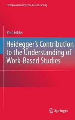 Heidegger's Contribution to the Understanding of Work Based Studies