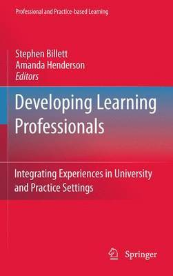 Developing Learning Professionals: Integrating Experiences in University and Practice Settings