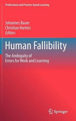 Human Fallibility: The Ambiguity of Errors for Work and Learning
