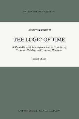 The Logic of Time: A Model-theoretic Investigation into the Varieties of Temporal Ontology and Temporal Discourse