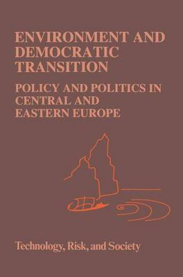 Environment and Democratic Transition: Policy and Politics in Central and Eastern Europe