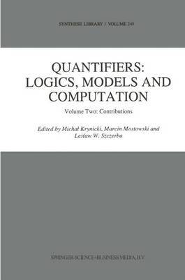 Quantifiers: Logics, Models and Computation: Volume Two: Contributions