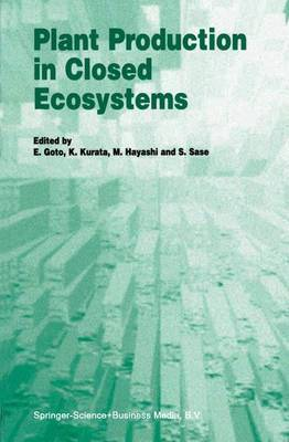 Plant Production in Closed Ecosystems: The International Symposium on Plant Production in Closed Ecosystems Held in Narita, Japan, August 26-29, 1996