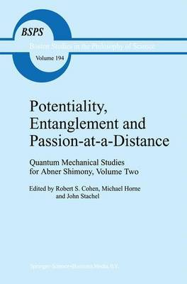 Potentiality, Entanglement and Passion-at-a-distance: v. 2: Quantum Mechanical Studies for Abner Shimony