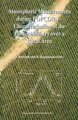 Atmospheric Measurements during POPCORN - Characterisation of the Photochemistry over a Rural Area