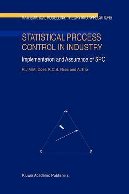 Statistical Process Control in Industry: Implementation and Assurance of SPC