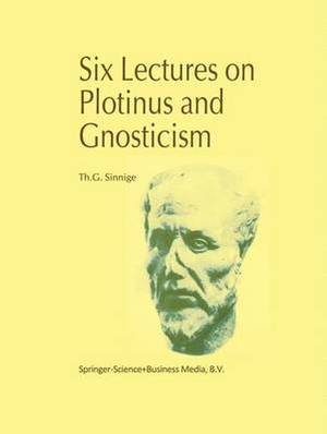 Six Lectures on Plotinus and Gnosticism