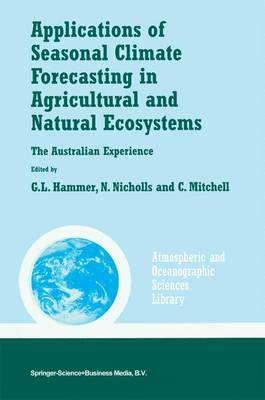 Applications of Seasonal Climate Forecasting in Agricultural and Natural Ecosystems: The Australian Experience