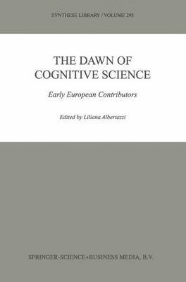 The Dawn of Cognitive Science: Early European Contributors