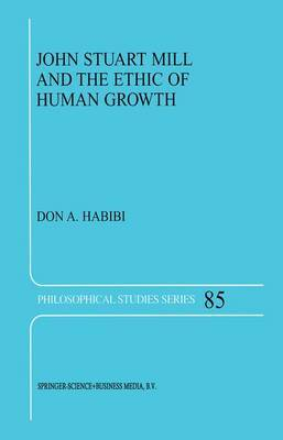John Stuart Mill and the Ethic of Human Growth