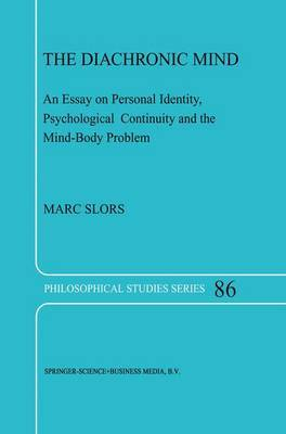The Diachronic Mind: An Essay on Personal Identity, Psychological Continuity and the Mind-body Problem