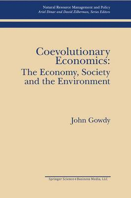 Coevolutionary Economics: The Economy, Society and the Environment
