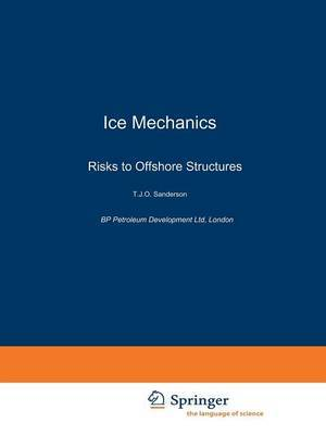 Ice Mechanics and Risks to Offshore Structures