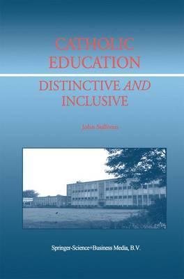 Catholic Education: Distinctive and Inclusive