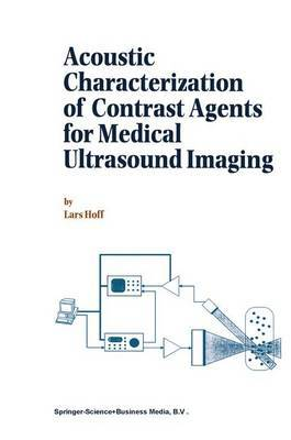 Acoustic Characterization of Contrast Agents for Medical Ultrasound Imaging