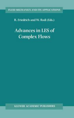 Advances in LES of Complex Flows: Proceedings of the Euromech Colloquium 412, held in Munich, Germany 4 6 October 2000