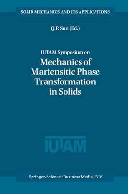 IUTAM Symposium on Mechanics of Martensitic Phase Transformation in Solids
