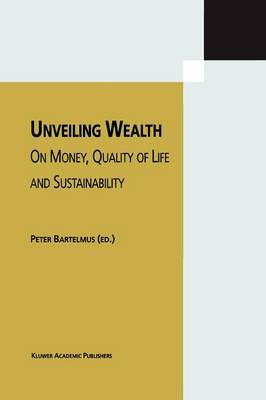 Unveiling Wealth: On Money, Quality of Life and Sustainability