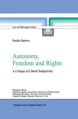 Autonomy, Freedom and Rights: A Critique of Liberal Subjectivity