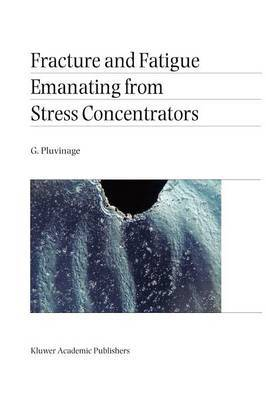 Fracture and Fatigue Emanating from Stress Concentrators