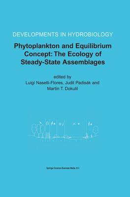 Phytoplankton and Equilibrium Concept: The Ecology of Steady-State Assemblages: Proceedings of the 13th Workshop of the International Association of Phytoplankton Taxonomy and Ecology (IAP), held in Castelbuono, Italy, 1-8 September 2002