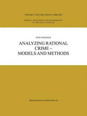 Analyzing Rational Crime - Models and Methods: Models and Methods