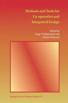 Methods and Tools for Co-operative and Integrated Design
