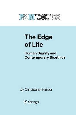 The Edge of Life: Human Dignity and Contemporary Bioethics