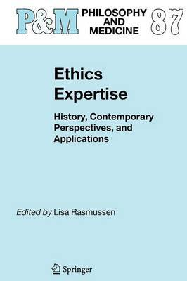 Ethics Expertise: History, Contemporary Perspectives, and Applications
