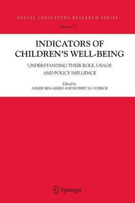 Indicators of Children's Well-Being: Understanding Their Role, Usage and Policy Influence