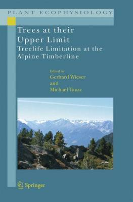 Trees at Their Upper Limit: Treelife Limitation at the Alpine Timberline