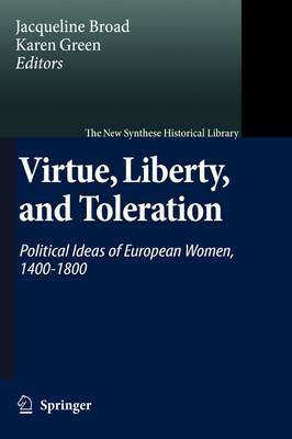 Virtue, Liberty, and Toleration: Political Ideas of European Women, 1400-1800