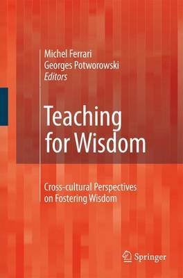 Teaching for Wisdom: Cross-cultural Perspectives on Fostering Wisdom