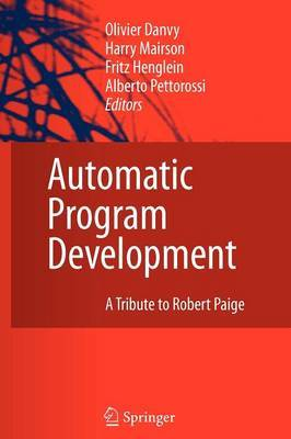 Automatic Program Development: A Tribute to Robert Paige