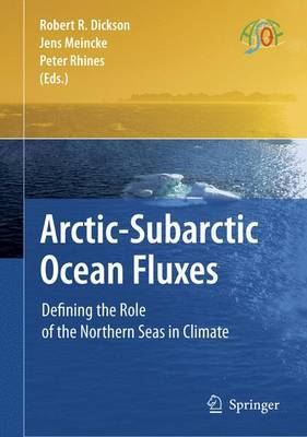 Arctic-Subarctic Ocean Fluxes: Defining the Role of the Northern Seas in Climate