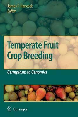 Temperate Fruit Crop Breeding: Germplasm to Genomics