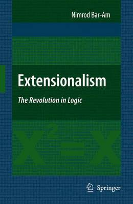 Extensionalism: The Revolution in Logic