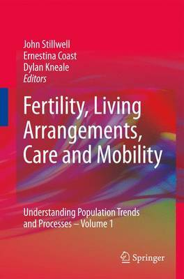 Fertility, Living Arrangements, Care and Mobility: Understanding Population Trends and Processes