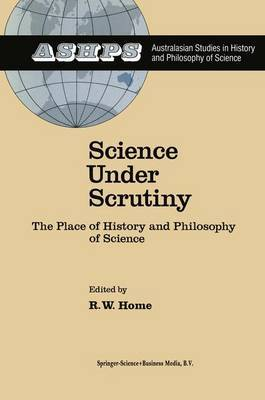 Science Under Scrutiny: The Place of History and Philosophy of Science