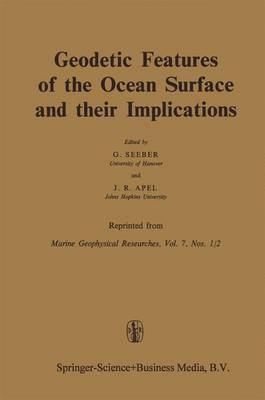 Geodetic Features of the Ocean Surface and Their Implications