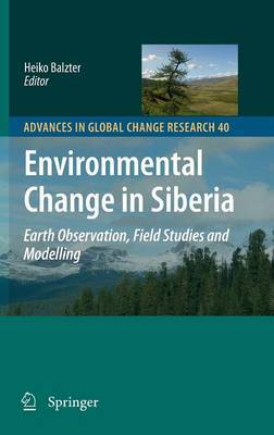 Environmental Change in Siberia: Earth Observation, Field Studies and Modelling