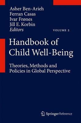 Handbook of Child Well-Being: Theories, Methods and Policies in Global Perspective, Volume 5