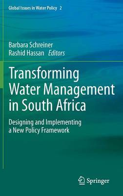 Transforming Water Management in South Africa: Designing and Implementing a New Policy Framework
